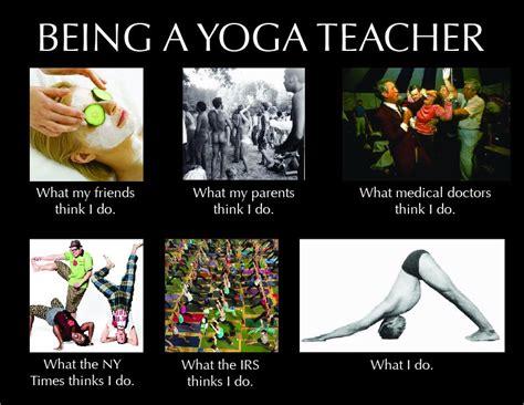 Funny Yoga Meme - nilambu notes on being a yoga teacher