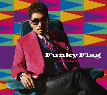 新曲速報 鈴木雅之 アルバム Funky Flag 歌詞 Jpoplover33のblog