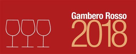 Due Bicchieri Gambero Rosso by Gambero Rosso 2018 Due Bicchieri E Tre Bicchieri