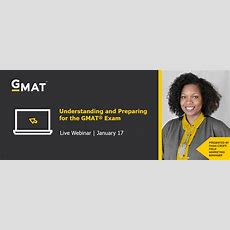 Webinar Understanding And Preparing For The Gmat® Exam  January 17