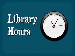 Library Hours | Libraries