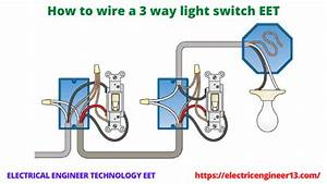 How To Wire A 3 Way Light Switch Eet