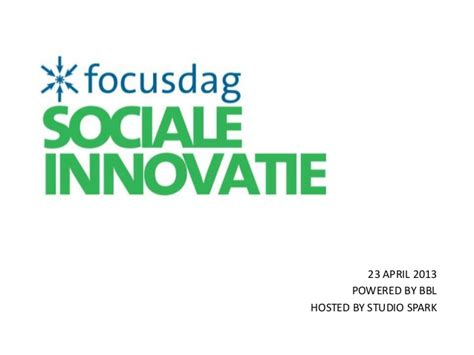 april si鑒e social presentatie 39 focusdag sociale innovatie 39 23 april 2013