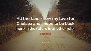"Didier Drogba Quote: ""All the fans know my love for ..."