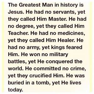 The Greatest Man In History Was Jesus  He Had No Servants