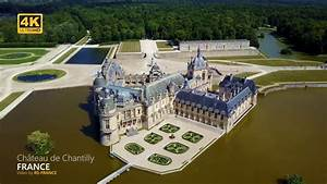 Chateau De Chantilly Visite : 4k ch teau de chantilly 02 france youtube ~ Melissatoandfro.com Idées de Décoration