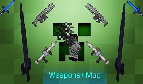 Weapons + Mod 1.7.10/1.7.2