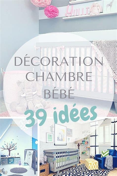 décorer la chambre de bébé les 25 meilleures idées de la catégorie décoration chambre