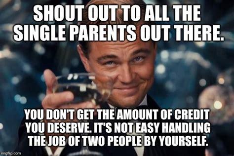 Single Parent Memes - leonardo dicaprio cheers meme imgflip
