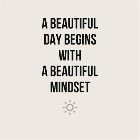beautiful day begins   beautiful mindset