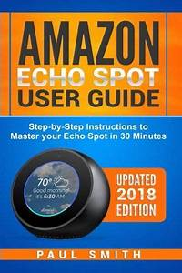 Amazon Echo Spot User Guide  The Step