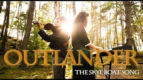 Skye Boat Song The Session by The Skye Boat Song Outlander Theme Violin Piano