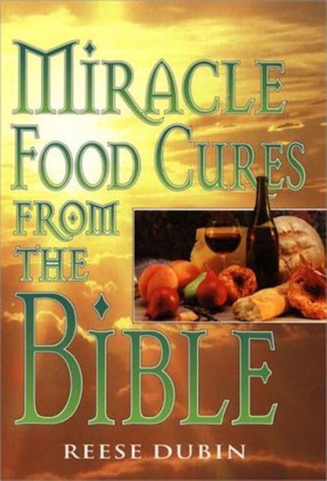miracle food cures   bible  reese p dubin