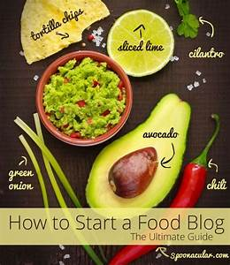How To Start A Food Blog  The Ultimate Guide