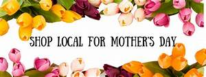 Support Local For Mother's Day - Be Aware Of Street ...
