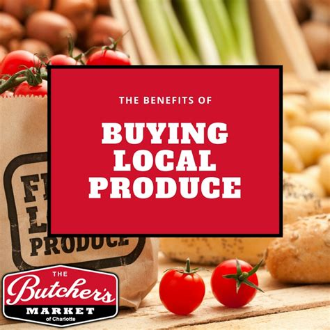 The Benefits Of Buying Local Produce  The Butcher's Market