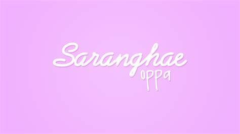Saranghae Oppa  Fanfiction Trailer Youtube