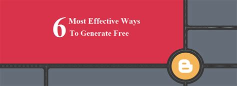 6 Most Effective Ways To Generate Free Traffic Blogs