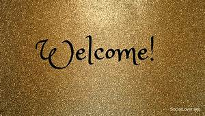 Welcome Images, Pictures, Glitters, Graphics, Greetings ...