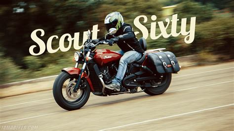 Review Indian Scout Sixty by Indian Scout Sixty Review Iamabiker