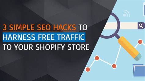 Simple Seo by 3 Simple Seo Hacks To Harness Free Traffic To Your Shopify