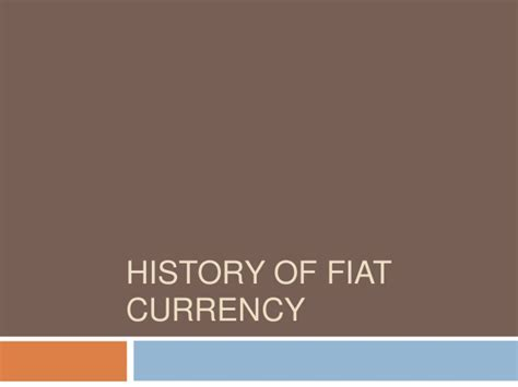 History Of Fiat Currency by History Of Fiat Currency