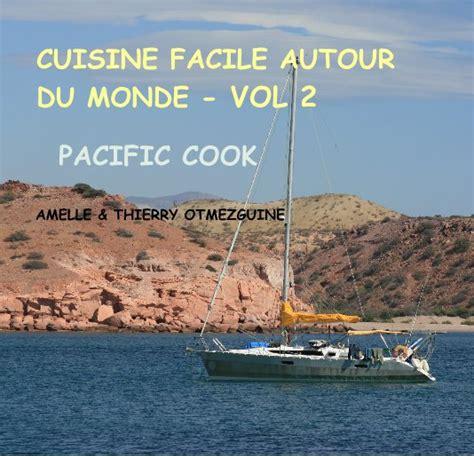 cuisine facile autour du monde vol 2 by amelle thierry