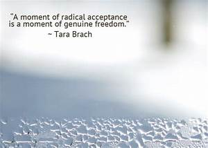 Radical Accepta... Moment Of Freedom Quotes
