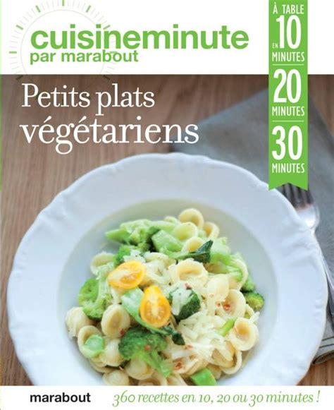 cuisine minute par marabout livre cuisine minute petits plats vegetariens