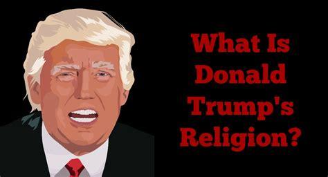 donald trump religion faith religious background true trumps beliefs he help says still deeds words discover politics