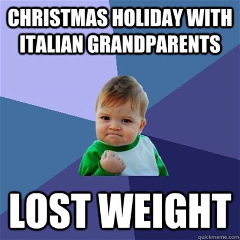 Grandparents Meme - christmas holiday with italian grandparents lost weight success kid quickmeme