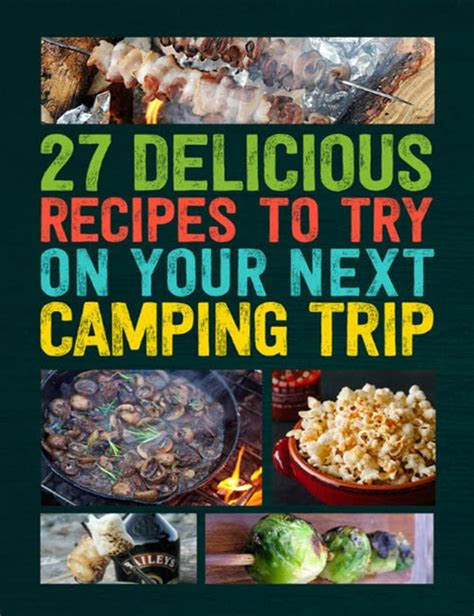 recipes to try 27 delicious recipes to try on your next cing trip homestead survival