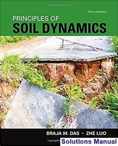 Solutions Manual For Principles Of Soil Dynamics 3rd