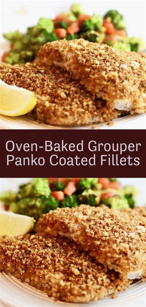 grouper oven recipe baked crispy fillets fish recipes easy gritsandpinecones coated panko