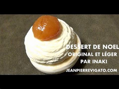 dessert de no 235 l original l 233 ger et facile la boule de no 235 l revisit 233 e par inaki