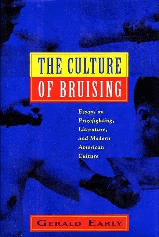 modern american culture the culture of bruising essays on prizefighting literature and modern american culture by
