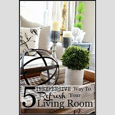 5 Inexpensive Ways To Refresh Your Living Room Stonegable