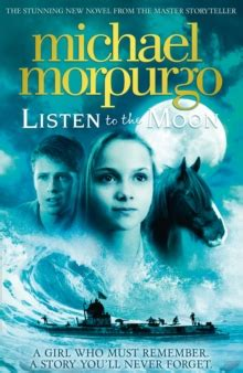 0007339658 listen to the moon listen to the moon by morpurgo michael 9780007339655