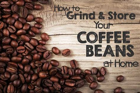 After grinding your coffee beans (a coarse grind is best for a translucent drink) you'll need to let them. The Basics of Coffee Bean Storage | Cup And Brew