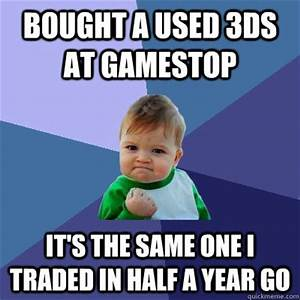 Bought a used 3ds at gamestop It's the same one I traded ...