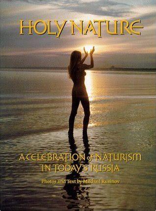 holy nature  celebration  naturism  todays russia