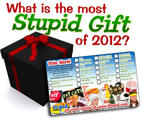 cast your vote for the most stupid gift of 2012