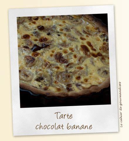 tarte chocolat banane pate sablee tarte chocolat banane