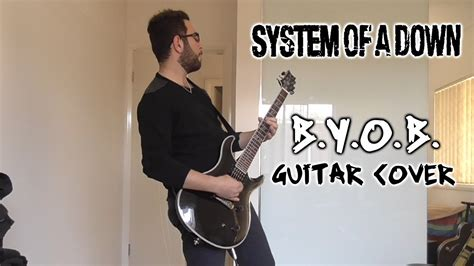 System Of A Down  Byob (guitar Cover) Youtube