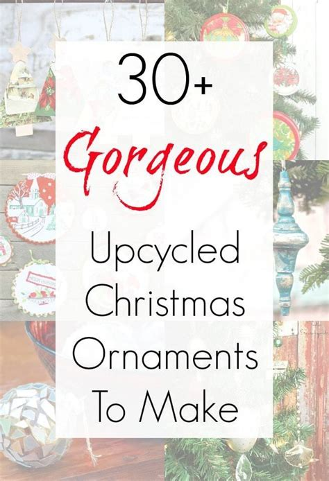 upcycled  repurposed ornaments  love christmas