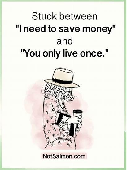 Quotes Money Humorous Funny Humor Notsalmon Need