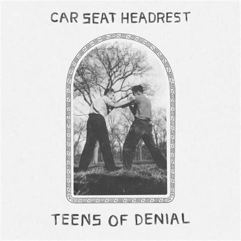 teens  denial  car seat headrest album review