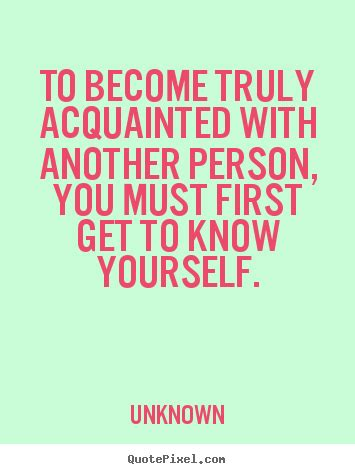 Quotes Getting Know Yourself