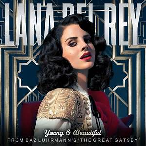 Young and Beautiful - Lana Del Rey by Vocalmaker on DeviantArt