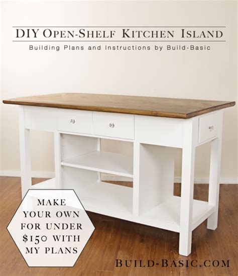 Build Your Own Kitchen Island Plans Build A Diy Open Shelf Kitchen Island Build Basic